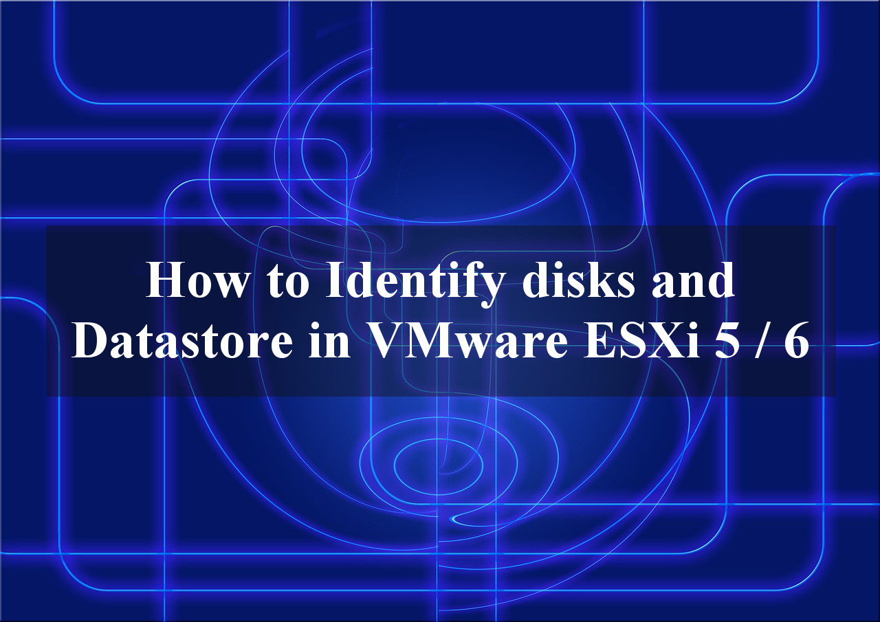 Identify disks and Datastore in VMware
